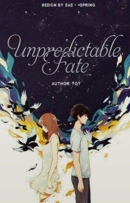 Đọc truyện [Kim Ngưu - 12 chòm sao - Ongoing] Unpredictable Fate