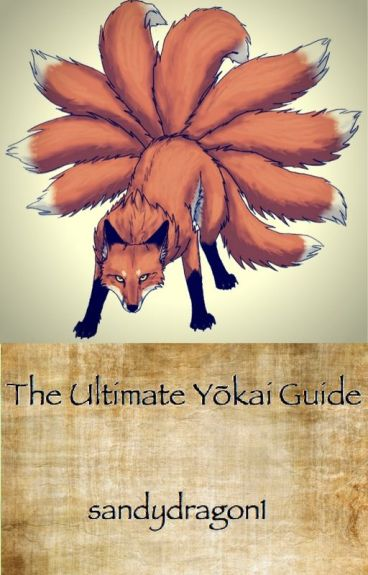 The Ultimate Yōkai Guide by sandydragon1