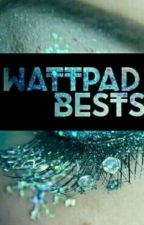 Wattpad Bests by GagasIllusion