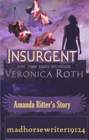 Insurgent: Amanda Ritters Story by madhorsewriter19124