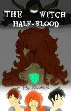 The Half-Blood Witch /A Félvér Boszorkány/ by Leonetti686