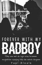 Forever With My Badboy by Yupi-Aleale
