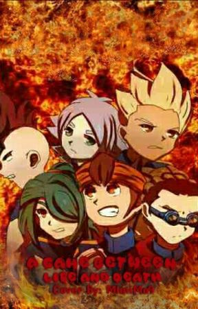 A Game Between Life and Death (Inazuma Eleven Fanfiction) by 007-Aiko
