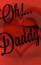 Oh!...Daddy by evwrjauregz