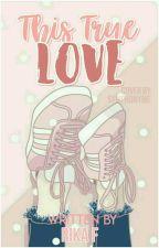 This True Love by rfebayy