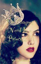 The Campus Nerd is a Princess?! by iPiaRamirez