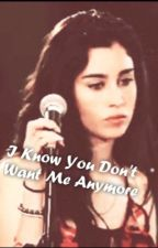 I know you don't want me anymore (Camren) by fifth_jauregui_