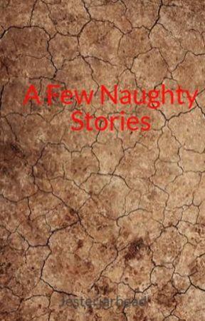 A Few Naughty Stories by Jesterjarhead