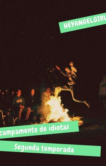 Campamento de idiotas. #CDV2