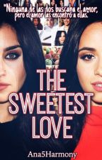 The Sweetest Love (Camren) by Ana5Harmony