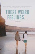 These Weird Feelings.......(Joey x Ella) HAITUS by Spy125