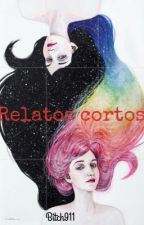 Relatos cortos  by bitch911