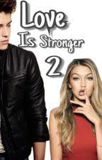 Love Is Stronger 2 by heartxxxbeat