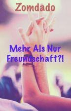Zomdado , mehr als nur Freundschaft ?! by Selfieshii