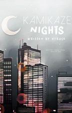 Kamikaze Nights by hyrule