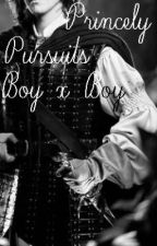 Princely Pursuits (BoyxBoy) by xxBlueEyedGirlxx