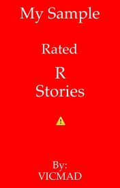 My Sample Rated R Stories by VICMAD