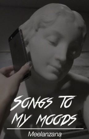 Songs to my moods // by meelanzana