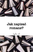 Jak napisać romans? by Lydia_69