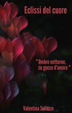 Eclissi del cuore by ValentinaSollazzo