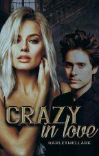 Crazy in Love | Harley Quinn & Joker | by HarleyMellark