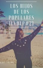 Hijos De Los Populares (LVDLP#2) by Happy_and_love