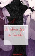 La ultima hija de Cordelia ( Diabolik lovers y tu) by Dayanna181