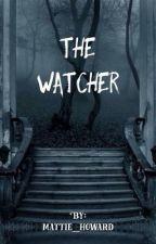 The Watcher by mattie_howard