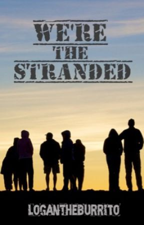 We're The Stranded by LoganTheBurrito