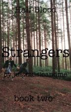 Strangers by justmusicandme