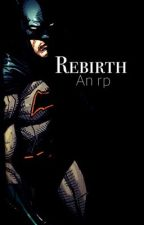 Rebirth(an rp) by Gold-Cold