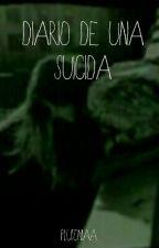 Diario de una suicida (Terminada) by plutoniaa