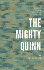 The Mighty Quinn by petri_plate