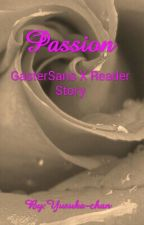 PASSION Gaster Sans X Reader Story by Yusuka-chan