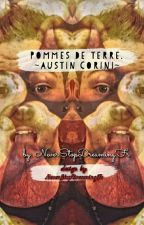 Pommes de terre. ~Austin Corini~ by NeverStopDreamingFr