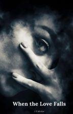 When the Love Falls by winterwisdom