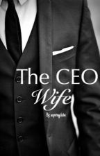 The CEO Wife by aspiringcliche