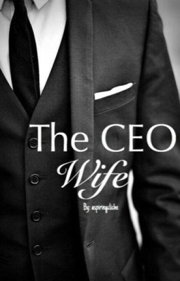 The CEO Wife - aspiringcliche - Wattpad