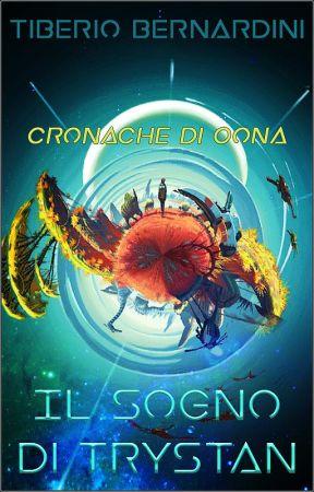 Cronache di Oona - Il Sogno di Trystan by Flynn_Rhodes