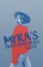 Myra's Trailer Entries (All my Trailers) by iliveintheclouds