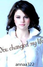 HE CHANGED MY LIFE by annaa322