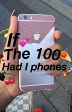If the 100 could text by Sofialovepink173