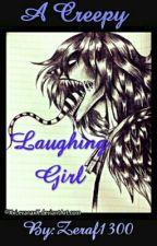A Creepy Laughing Girl by MissPandiDu76