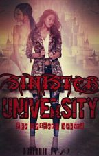 Sinister University(the mystery behind) by Kimmiluv29