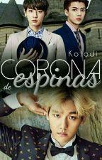Corona de Espinas. ↪ ChanBaek  by Kotodi