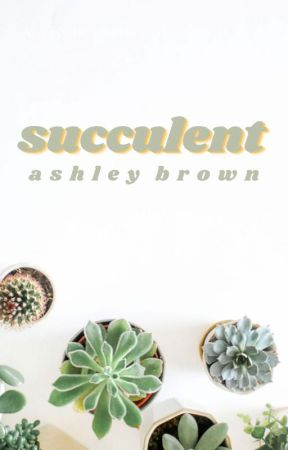 Succulent |Completed| by onesession