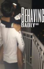 Behaving Badly  by -MAR--