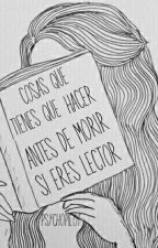 Cosas Que Hacer Antes De Morir Si Eres Lector by SadDraco