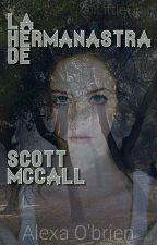 La hermanastra de Scott McCall | Teen Wolf by iLittleChic