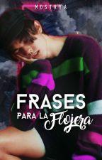 Frases Para La Flojera. by Mostrya